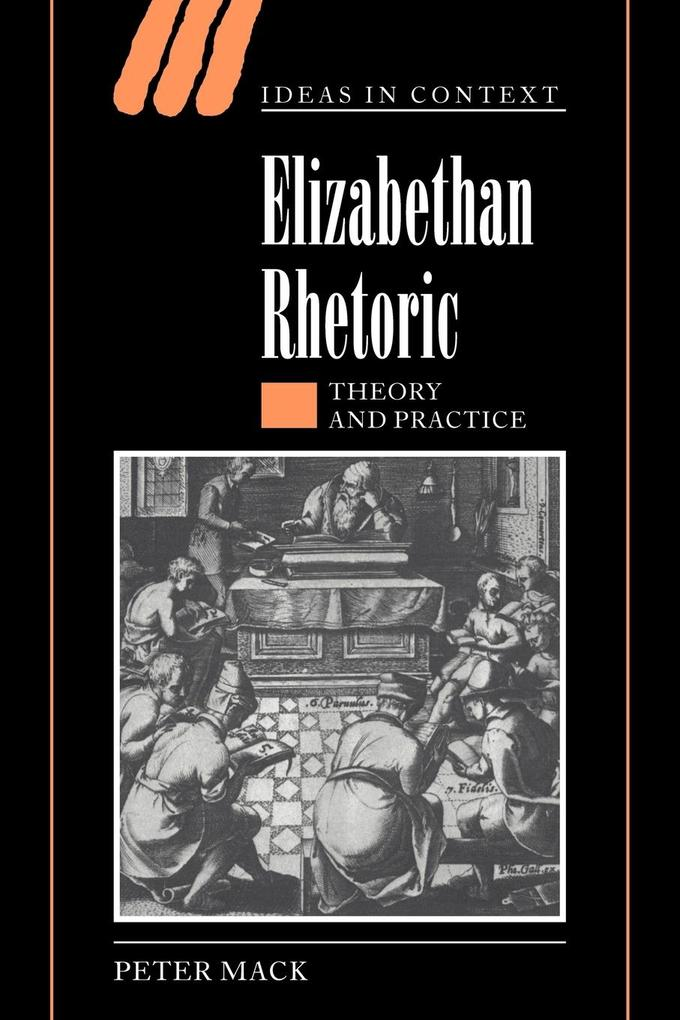 Elizabethan Rhetoric: Theory and Practice als Buch