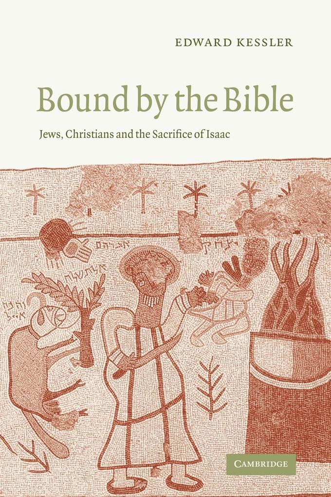 Bound by the Bible: Jews, Christians and the Sacrifice of Isaac als Taschenbuch