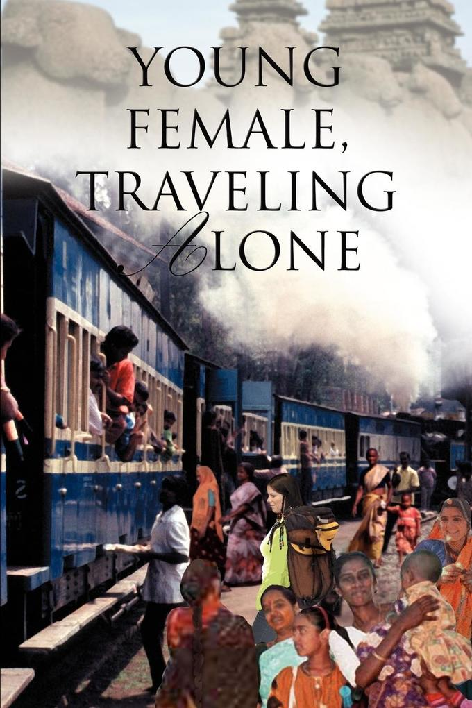 Young Female, Traveling Alone als Buch