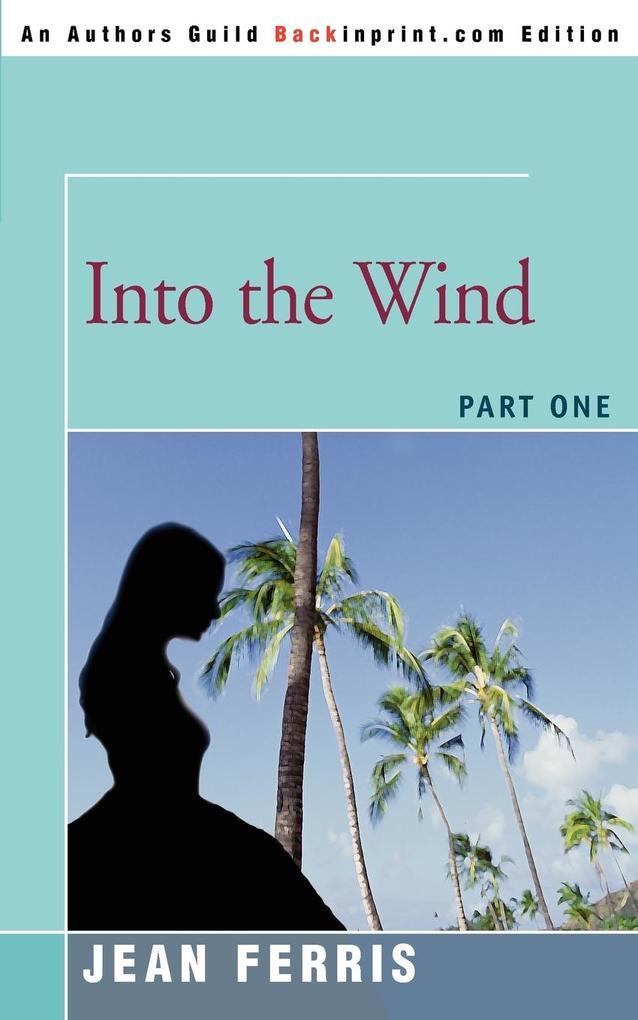 Into the Wind: Part One als Taschenbuch