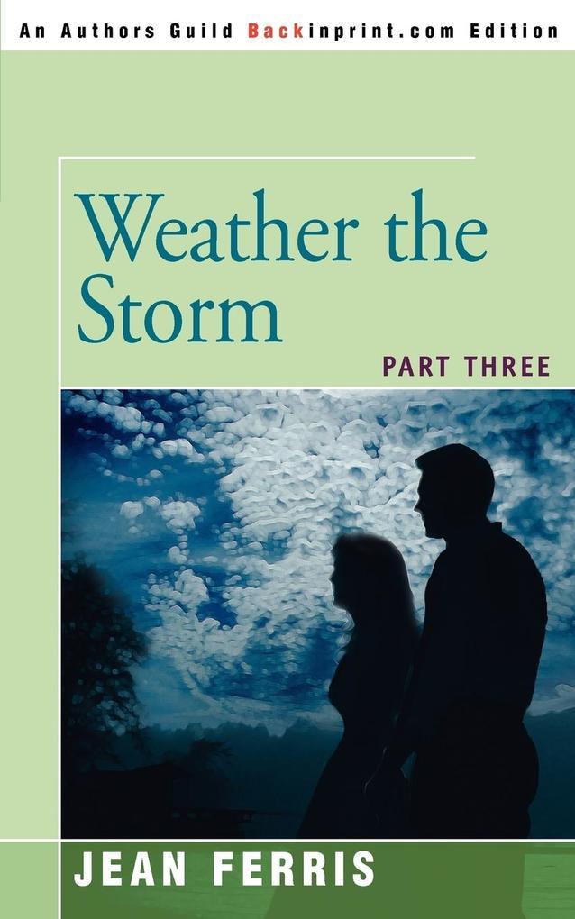 Weather the Storm: Part Three als Taschenbuch