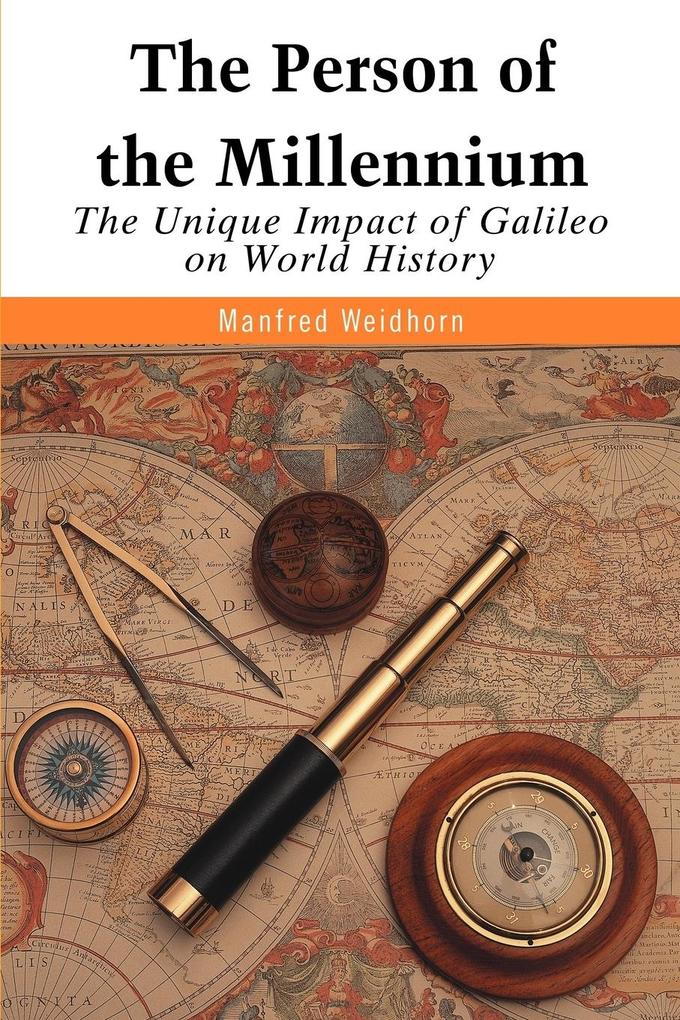 The Person of the Millennium: The Unique Impact of Galileo on World History als Taschenbuch