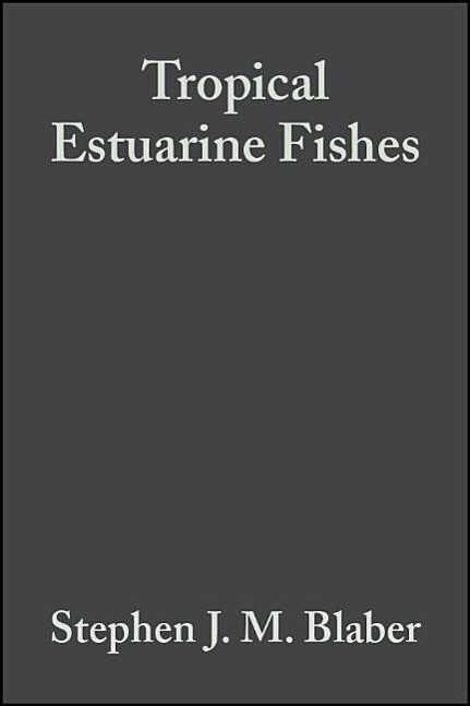 Tropical Estuarine Fishes: Ecology, Exploitation and Conservation als Buch