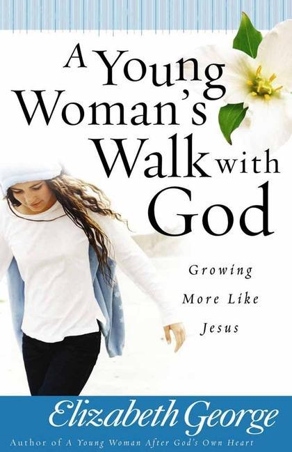 A Young Woman's Walk with God: Growing More Like Jesus als Taschenbuch
