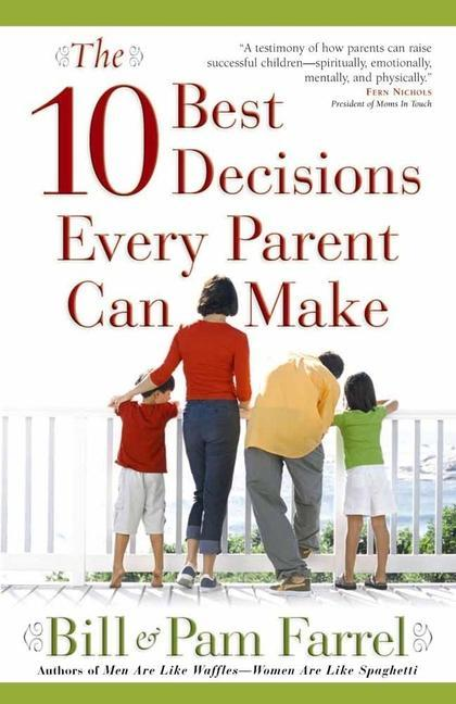 The 10 Best Decisions Every Parent Can Make als Taschenbuch