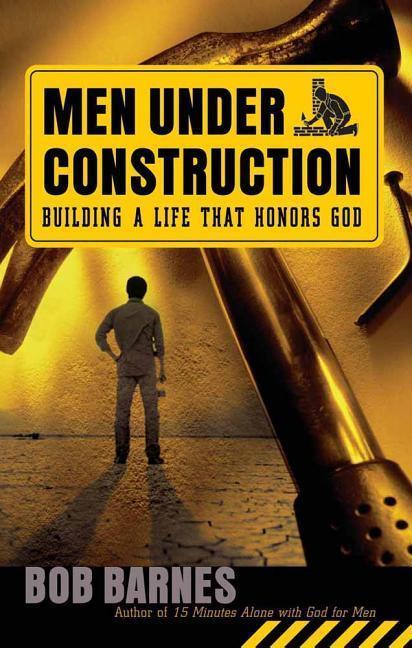 Men Under Construction: Building a Life That Honors God als Taschenbuch