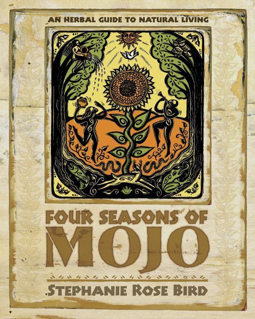 Four Seasons of Mojo: An Herbal Guide to Natural Living als Taschenbuch