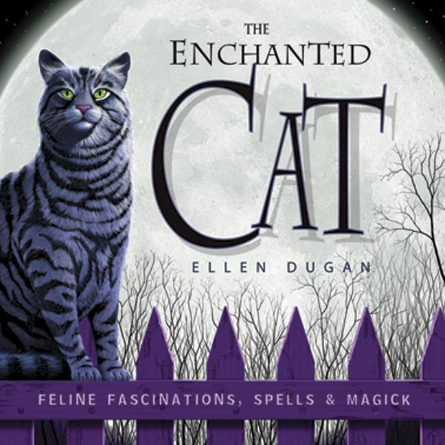 The Enchanted Cat: Feline Fascinations, Spells and Magick als Taschenbuch