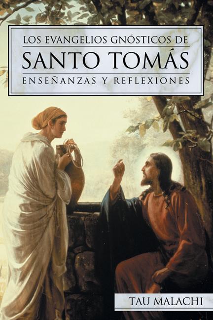 Los Evangelios Gnosticos de Santo Tomas: Ensenanzas y Reflexiones als Taschenbuch