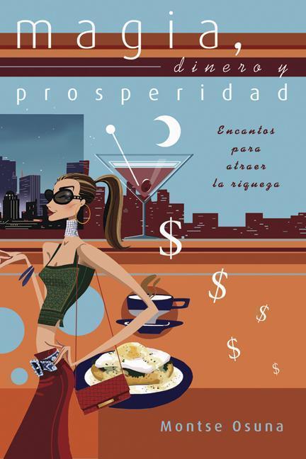 Magia, Dinero y Prosperidad: Encantos Para Atraer La Riqueza als Taschenbuch