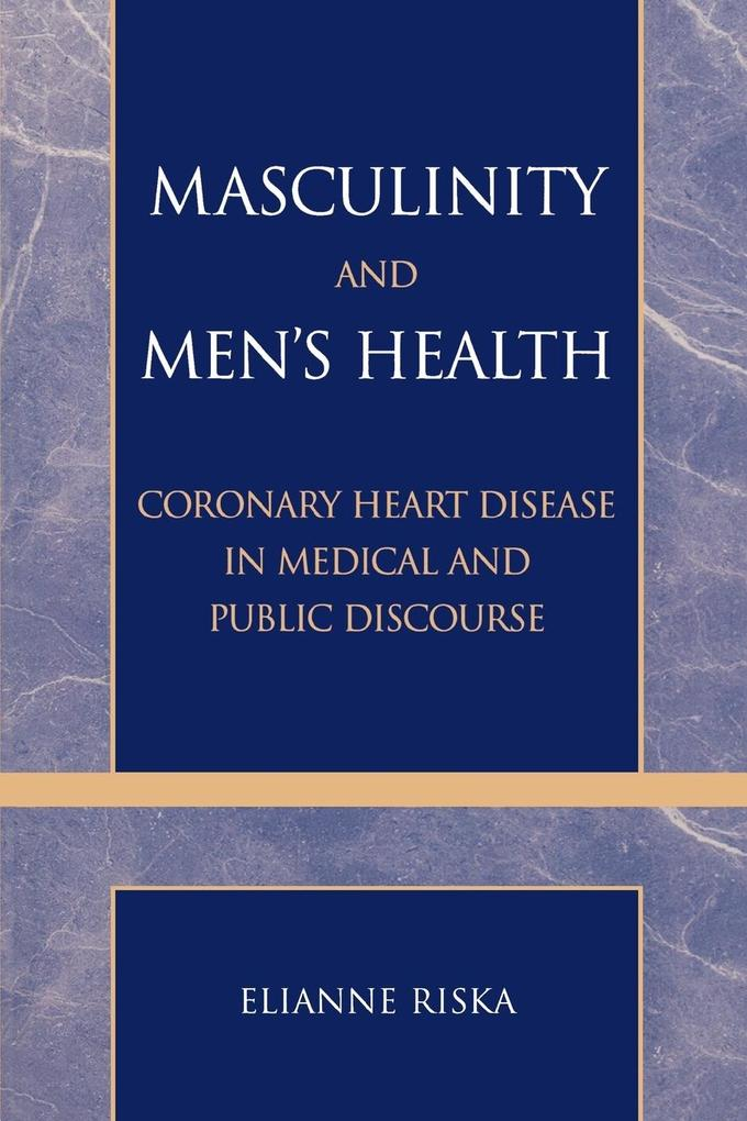 Masculinity and Men's Health: Coronary Heart Disease in Medical and Public Discourse als Taschenbuch