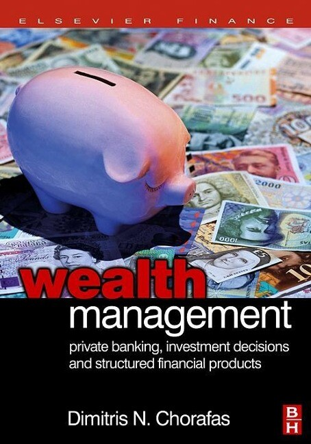 Wealth Management: Private Banking, Investment Decisions, and Structured Financial Products als Buch