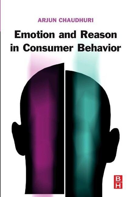 Emotion and Reason in Consumer Behavior als Buch