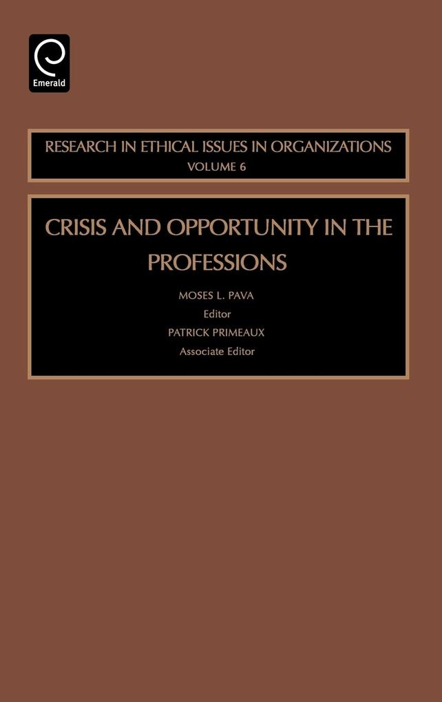 Crisis and Opportunity in the Professions als Buch
