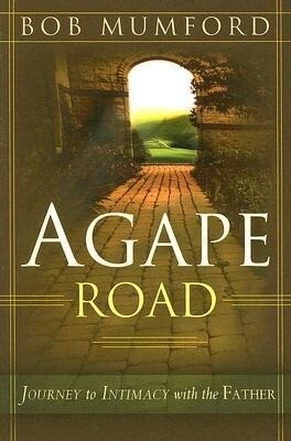 Agape Road: Journey to Intimacy with the Father als Taschenbuch