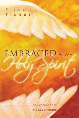 Embraced by the Holy Spirit: An Experience in the Supernatural als Taschenbuch