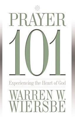 Prayer 101: Experiencing the Heart of God als Taschenbuch