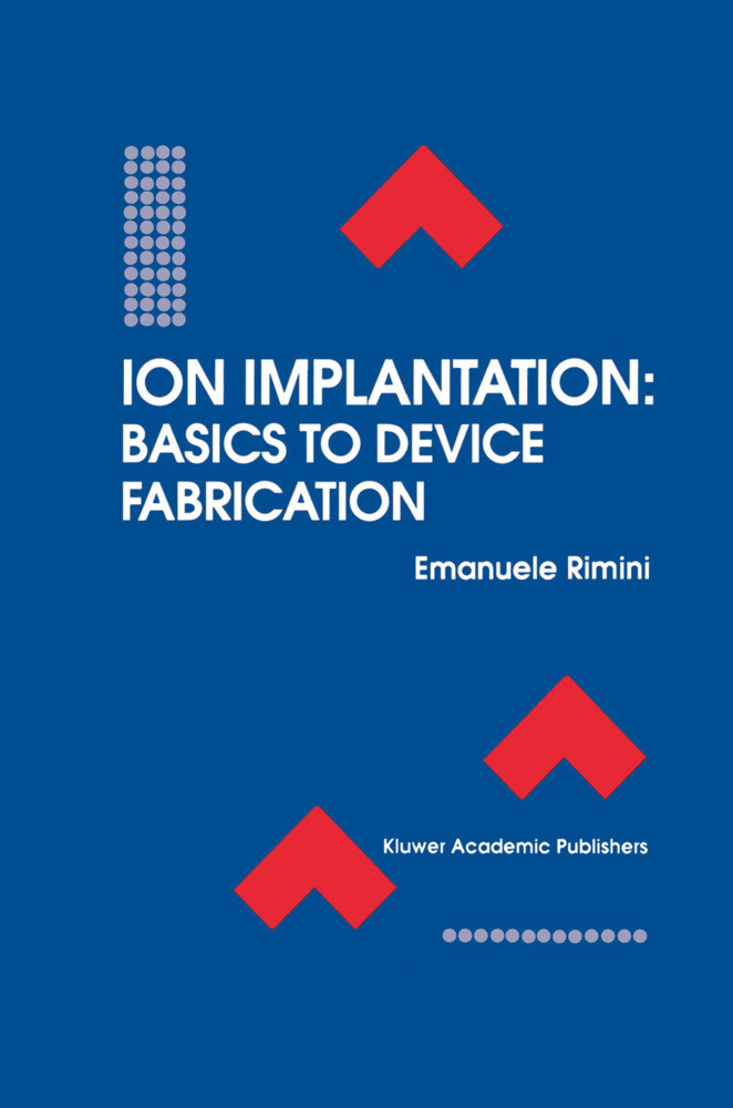 Ion Implantation: Basics to Device Fabrication als Buch