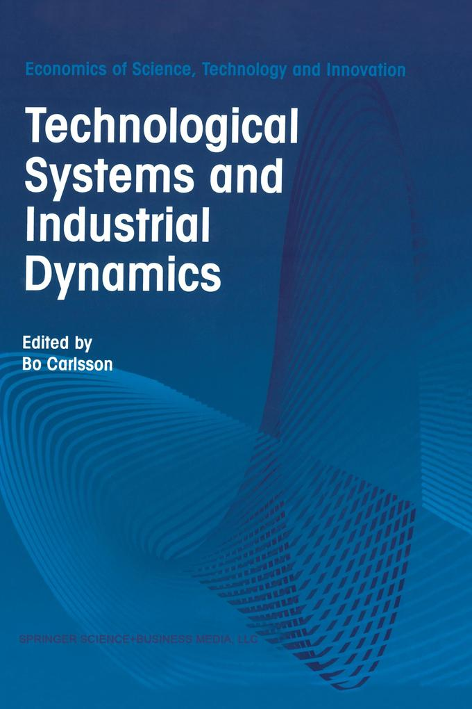 Technological Systems and Industrial Dynamics als Buch
