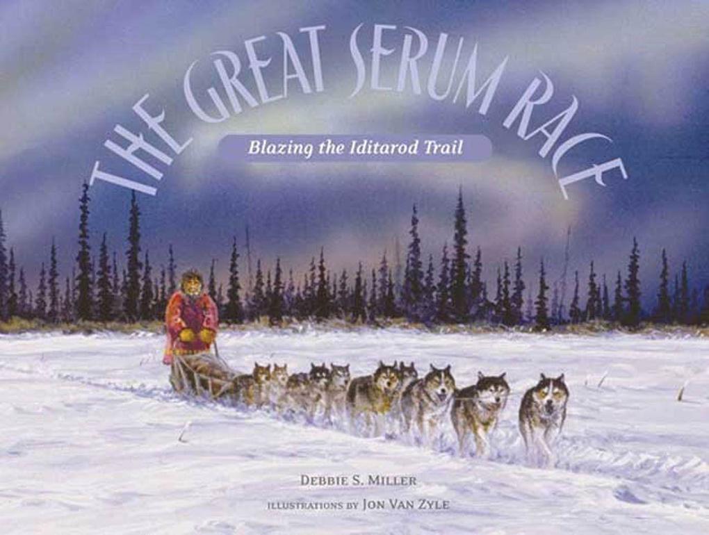 The Great Serum Race: Blazing the Iditarod Trail als Taschenbuch