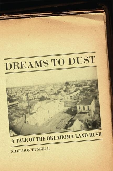 Dreams to Dust: A Tale of the Oklahoma Land Rush als Buch