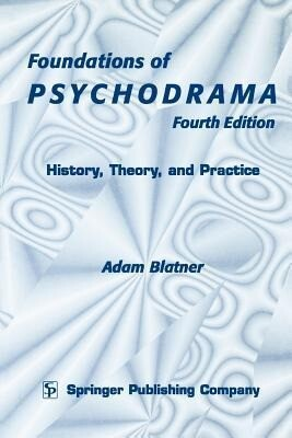 Foundations of Psychodrama: History, Theory, and Practice, Fourth Edition als Taschenbuch