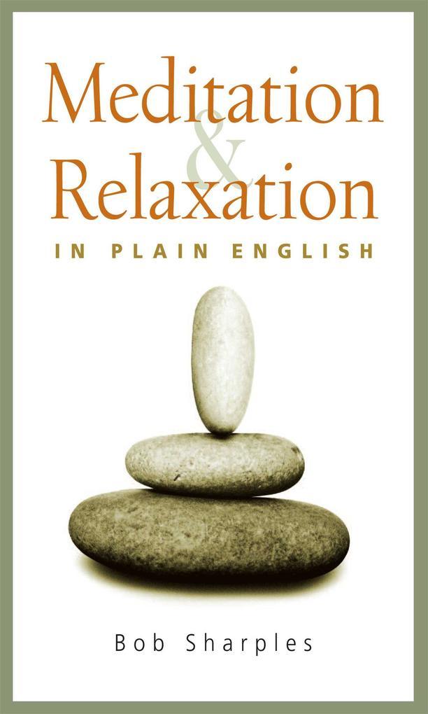 Meditation and Relaxation in Plain English als Taschenbuch