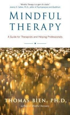 Mindful Therapy: A Guide for Therapists and Helping Professionals als Taschenbuch