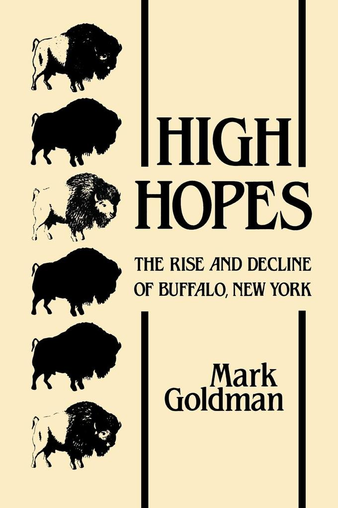 High Hopes: The Rise and Decline of Buffalo, New York als Taschenbuch