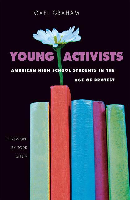 Young Activists: American High School Students in the Age of Protest als Buch