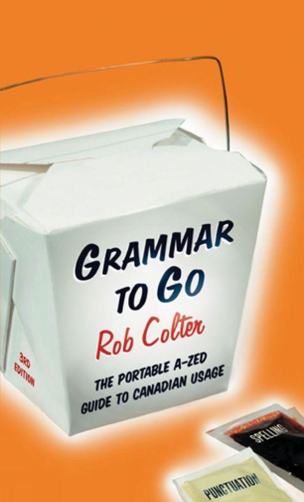Grammar to Go: The Portable A-Zed Guide to Canadian Usage als Taschenbuch