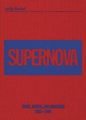 Andy Warhol: Supernova: Stars, Deaths and Disasters 1962-1964 als Buch