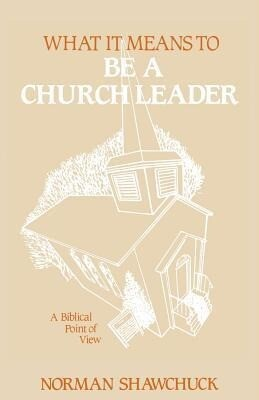 What It Means to Be a Church Leader, a Biblical Point of View als Taschenbuch
