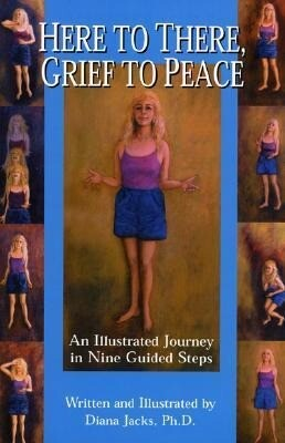 Here to There, Grief to Peace: An Illustrated Journey in Nine Guided Steps als Taschenbuch