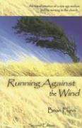 Running Against the Wind: The Transformation of a New Age Medium and His Warning to the Church als Taschenbuch