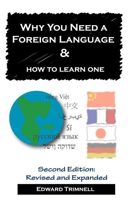 Why You Need a Foreign Language & How to Learn One: Second Edition als Taschenbuch