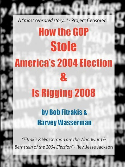 How the GOP Stole America's 2004 Election & Is Rigging 2008 als Buch