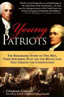 Young Patriots: The Remarkable Story of Two Men, Their Impossible Plan, and the Revolution That Created the Constitution als Taschenbuch