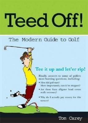 Teed Off!: A Modern Guide to Golf als Taschenbuch