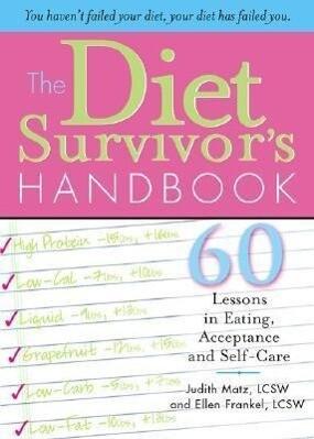 The Diet Survivor's Handbook: 60 Lessons in Eating, Acceptance and Self-Care als Taschenbuch
