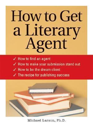 How to Get a Literary Agent als Taschenbuch