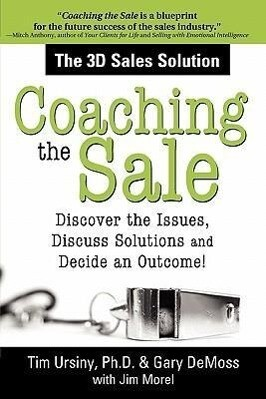 Coaching the Sale: Discover the Issues, Discuss Solutions, and Decide an Outcome als Taschenbuch