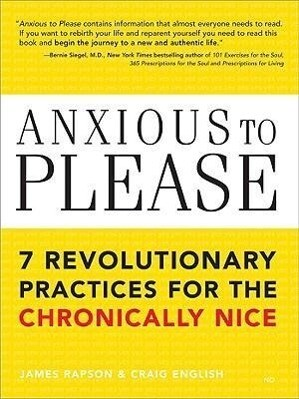 Anxious to Please: 7 Revolutionary Practices for the Chronically Nice als Taschenbuch
