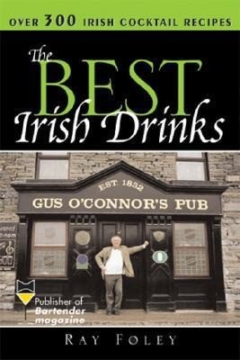 The Best Irish Drinks: The Essential Collection of Cocktail Recipes and Toasts from the Emerald Isle als Taschenbuch