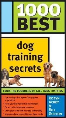 1000 Best Dog Training Secrets als Taschenbuch