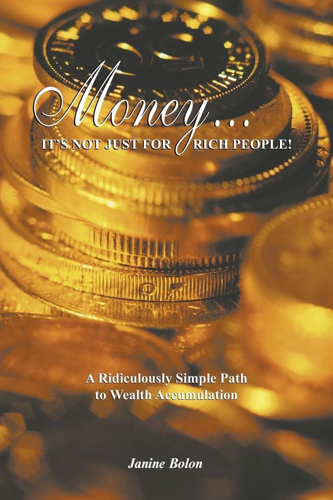 Money...It's Not Just for Rich People! als Taschenbuch