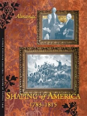 Shaping of America 1783-1815 Reference Library als Buch