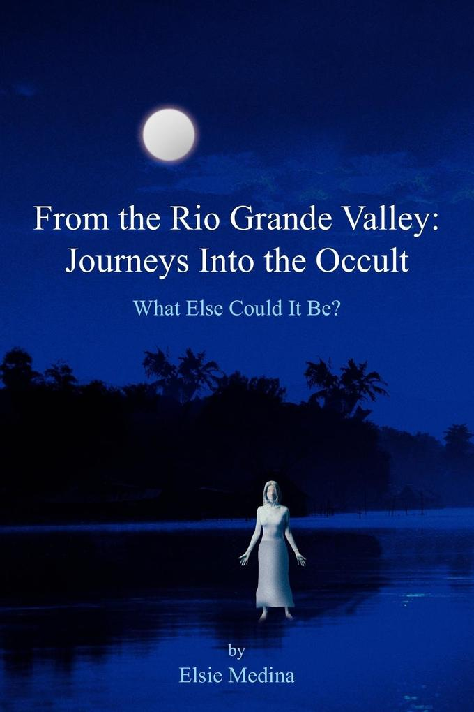 From the Rio Grande Valley: Journeys Into the Occult als Buch