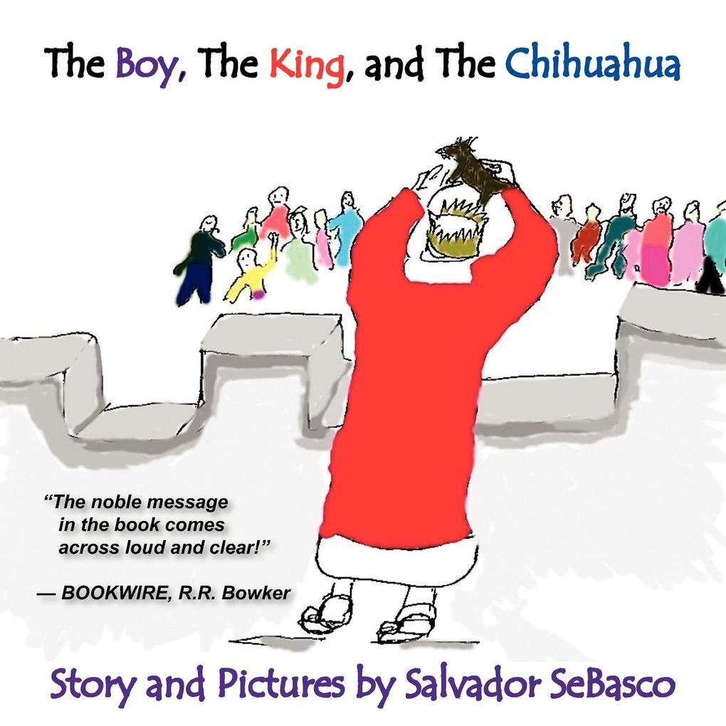 The Boy, The King, and The Chihuahua als Taschenbuch