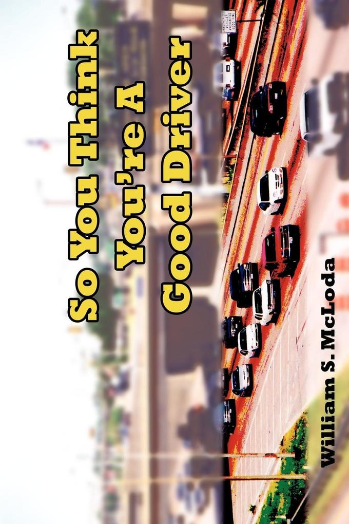 So You Think You're A Good Driver als Taschenbuch